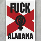 A3 A6 PRO CHOICE Feminist Poster - F*CK ALABAMA - Feminism Protest Art Print