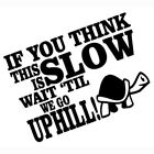 If you think this is slow just wait Logo Vinyl Decal