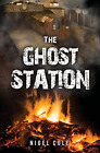 The Ghost Station, Nigel Cole, Good Condition Book, ISBN 1784653942