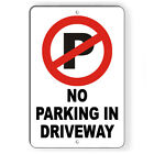 No Parking In Driveway Metal Sign Or Decal 7 SIZES warning do not block SNP007 $9.89 USD on eBay