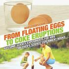 From Floating Eggs to Coke Eruptions - Awesome Science Experiments for Kids Chil $24.96  on eBay