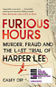 Furious Hours: Murder, Fraud and the Last Trial of Harper Lee, Very Good Conditi