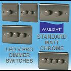 New Varilight V-Pro LED Dimmer Light Switch Brushed Matt Chrome 1, 2, 3, 4 Gang