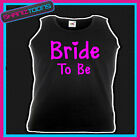 HEN PARTY NIGHT PERSONALISED UNISEX VEST TOP BRIDE TO BE WEDDING DESIGN