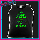 KEEP CALM AND PARTY IN KO PHA NGAN CLUBBING STAG PARTY HOLIDAY UNISEX VEST TOP