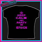 KEEP CALM AND PARTY IN KO PHA NGAN CLUBBING  HOLIDAY HEN PARTY TSHIRT