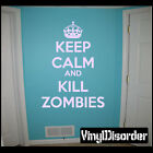 Zombie Keep Calm and Kill Zombies Vinyl Decal Car or Wall Sticker Mural