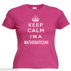 Keep Calm Mathematician Maths Ladies Lady Fit T Shirt 13 Colours Size 6 - 16