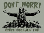 Don't Worry Everything's Just Fine [Dennis Hopper/Apocalypse Now] t-shirt