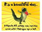 Custom Made T Shirt Beautiful Day Think I'll Skip Meds Stir Things Up Alligator