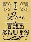 A4 Parchment Poster - I Love The Blues - Greetings Option Too & Personalised