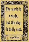 A4 Parchment Poster Oscar Wilde Quotation - STAGE - Greeting Card Option