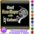 French Horn Cool Player With Natural Talent - Music T Shirt by MusicaliTee