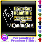 Conductor If You Can Read - Personalised Music T Shirt 5yrs - 6XL by MusicaliTee
