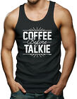 Coffee Before Talkie - Funny Hilarious Men's Tank Top T-shirt