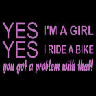 YES I'M A GIRL - UNISEX  & LADYFIT T-SHIRT (sml to 5xl)