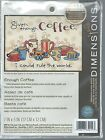 """NEW ~ ENOUGH COFFEE Stamped Cross Stitch Dimensions Kit 65019 ~ 7""""x5"""" ~ 2005"""