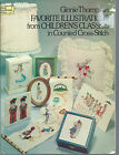 Cross Stitch ~ FAVORITE ILLUSTRATIONS FROM CHILDREN'S CLASSICS Ginnie Thompson