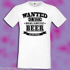 Wanted a wife Shirt Beer in the house funny T-Shirt Present Birthday Gift Men