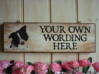 BORDER COLLIE SIGN OWN WORDING OWN NAME SIGN HOUSE SIGN INDOOR SIGN OUTDOOR SIGN