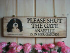 SHUT THE GATE SIGN PERSONALISED CAVALIER KING CHARLES SIGN GARDEN HOUSE PLAQUE