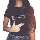 Women Killin It Printed T Shirt Cotton Funny Casual Hipster Shirts Tees Tops
