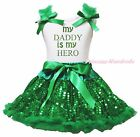 Valentine My Daddy Is My Hero White Top Green Bling Sequins Girls Skirt Set 1-8Y