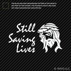 Still Saving Lives Sticker Die Cut Decal Jesus God christian christ type 2