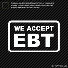 "5"" EBT Accepted Here Sticker Die Cut Decal V1"