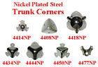 Nickel Plated Stamped Steel TRUNK CORNERS, 7 Styles,  Sold in Pairs or Lots of 8