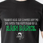 Timing has an awful lot to do with the outcome of a rain dance ips Funny T-Shirt