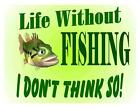 Custom Made T Shirt Live Without Fishing I Don't Think So Bass Fishermen Humor