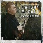 Never Say Never Again Dwight Mccall CD