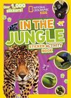 National Geographic Kids: In the Jungle Sticker Activity Book c2015 NEW PB