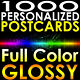 1000 CUSTOM PRINTED 4x6 PERSONALIZED Postcards Full Color UV Coated Glossy 4