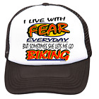 Trucker Hat Cap Foam Mesh BIKING Live With Fear Everyday Sometimes She Lets