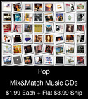 Pop(10) - Mix&Match Music CDs @ $1.99/ea + $3.99 flat ship