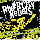 No Good No Time No Pride 2002 by RIVER CITY REBELS *NO CASE DISC ONLY*