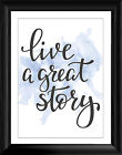 """Live a great story Quote 16""""x12"""" Premium Framed Print"""