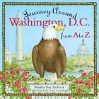 Journey Around Washington D. C. from A to Z by Martha Day Zschock c2004 VGC HC