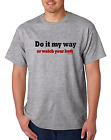 Bayside Made USA T-shirt Do It My Way Or Watch Your Butt Funny Attitude Boss