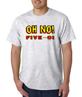 Unique T-shirt Gildan Oh No Five-O 50th Birthday 50 Fifty