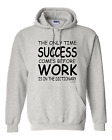 hooded Sweatshirt Hoodie Only Time Success Comes Before Work Dictionary