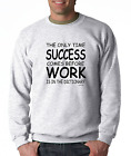 Long Sleeve T-shirt Unique Only Time Success Comes Before Work Dictionary