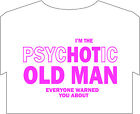 Biker T shirt up to 5XL Psychotic old man joke funny fun biker motorcycle