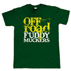 Fuddy Muckers Mens Funny Off Road T Shirt - Gift for Him Dad Fathers Day