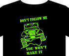 T shirt up to 5XL Dont follow me $x$ four wheel drive jeep willys Toyota buggy