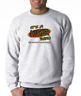 SWEATSHIRT Occupational It's A Plumber Thing You Wouldn't Understand