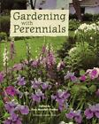 Gardening with Perennials : Creating Beautiful Flower Gardens for Every Part of