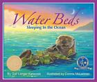 Water Beds: Sleeping in the Ocean by Gail Langer Karwoski c2005 VGC HARDCOVER